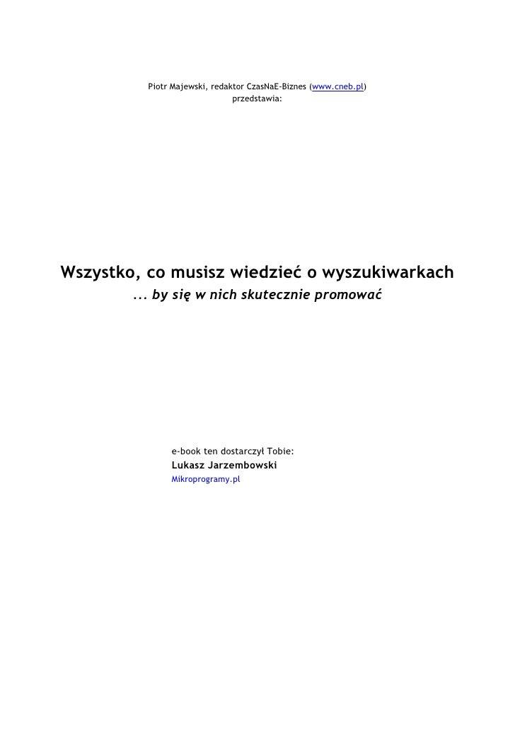 Piotr Majewski, redaktor CzasNaE-Biznes (www.cneb.pl)                                            przedstawia:       Wszyst...