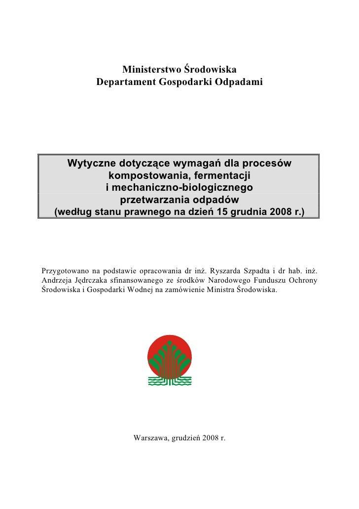 Ministerstwo Środowiska               Departament Gospodarki Odpadami       Wytyczne dotyczące wymagań dla procesów       ...