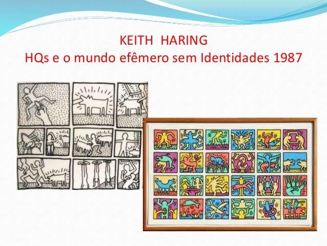 KEITH HARING HQs e o mundo efêmero sem Identidades 1987