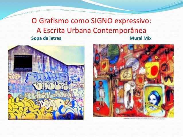 O Grafismo como SIGNO expressivo: A Escrita Urbana Contemporânea Sopa de letras Mural Mix
