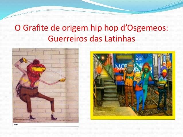 O Grafite de origem hip hop d'Osgemeos: Guerreiros das Latinhas
