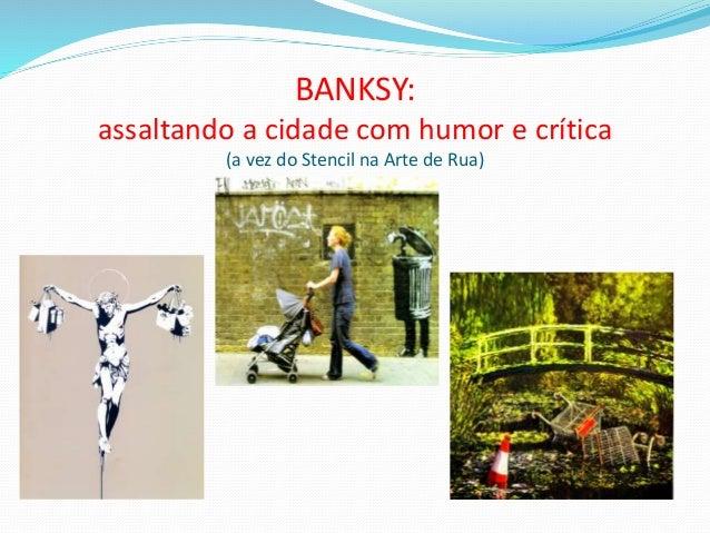 BANKSY: assaltando a cidade com humor e crítica (a vez do Stencil na Arte de Rua)