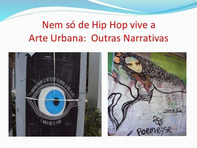Nem só de Hip Hop vive a Arte Urbana: Outras Narrativas