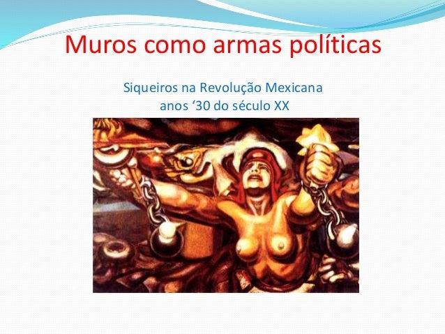 Muros como armas políticas Siqueiros na Revolução Mexicana anos '30 do século XX