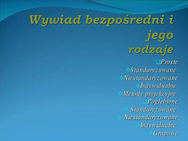 Pros te    S tandary z owane Nie s tandary z owane        Indy widualne Me tody proje kcy jne           Pog łę bione...