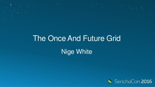 The Once And Future Grid Nige White