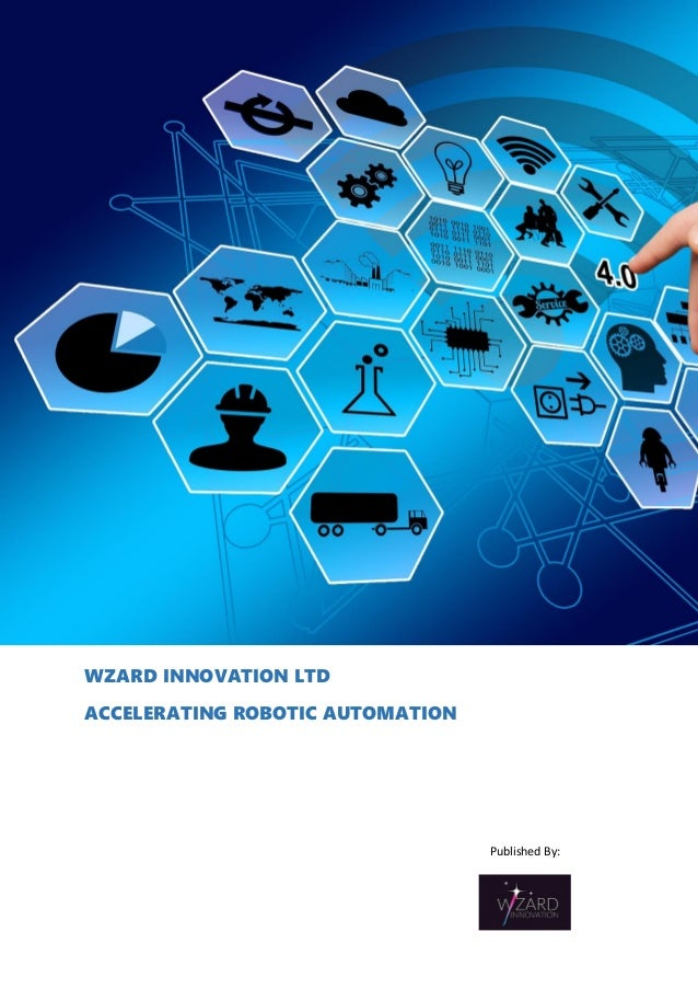 Published By: WZARD INNOVATION LTD ACCELERATING ROBOTIC AUTOMATION