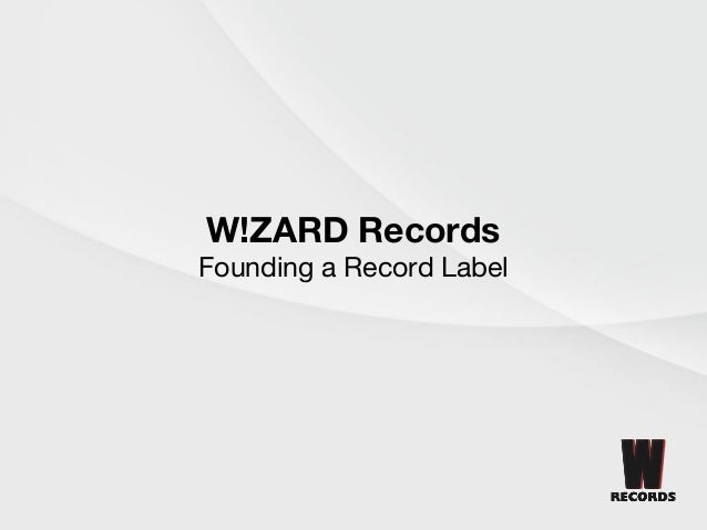 W!ZARD Records Founding a Record Label