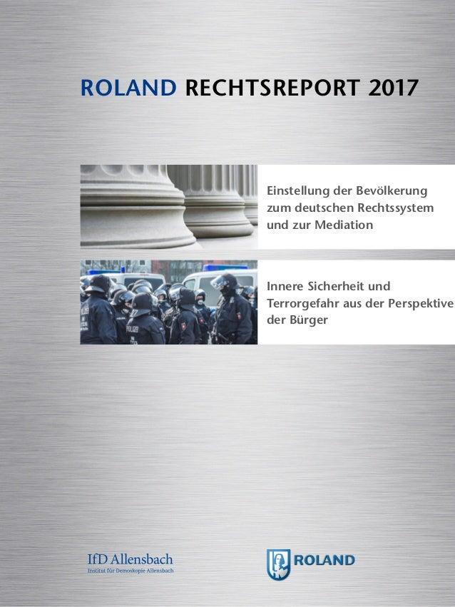 Einstellung der Bevölkerung zum deutschen Rechtssystem und zur Mediation Innere Sicherheit und Terrorgefahr aus der Perspe...