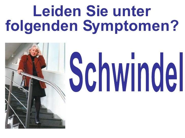 Taubheitsgefühl  in den Fingerspitzen Leiden Sie unter folgenden Symptomen?