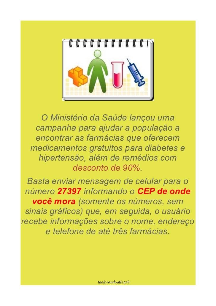 O Ministério da Saúde lançou uma   campanha para ajudar a população a   encontrar as farmácias que oferecem  medicamentos ...