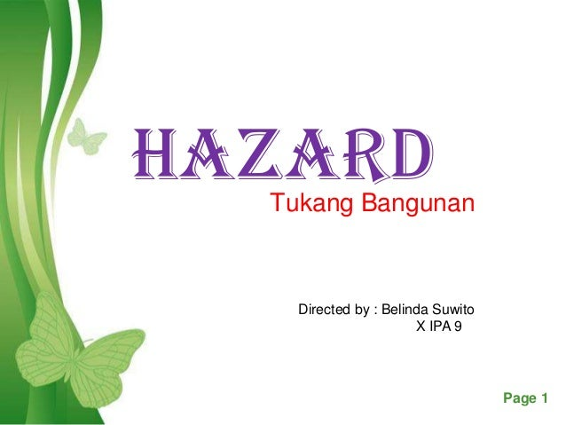 Free Powerpoint Templates Page 1HAZARDTukang BangunanDirected by : Belinda SuwitoX IPA 9
