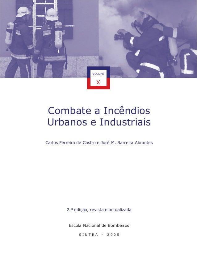 VOLUME                         XCombate a IncêndiosUrbanos e IndustriaisCarlos Ferreira de Castro e José M. Barreira Abran...