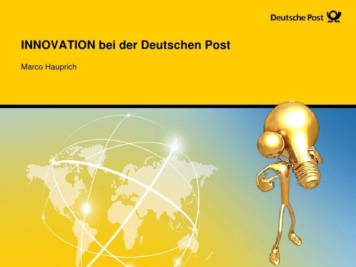 INNOVATION bei der Deutschen Post<br />Marco Hauprich<br />