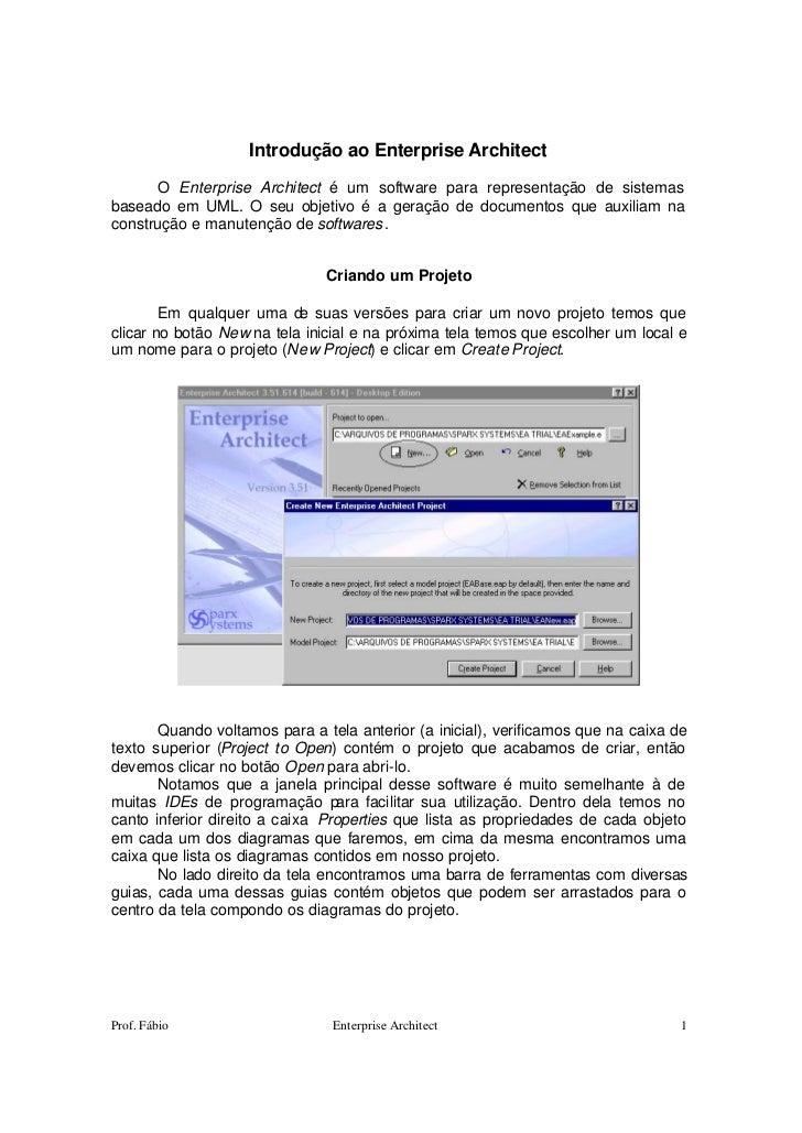 Introdução ao Enterprise Architect      O Enterprise Architect é um software para representação de sistemasbaseado em UML....