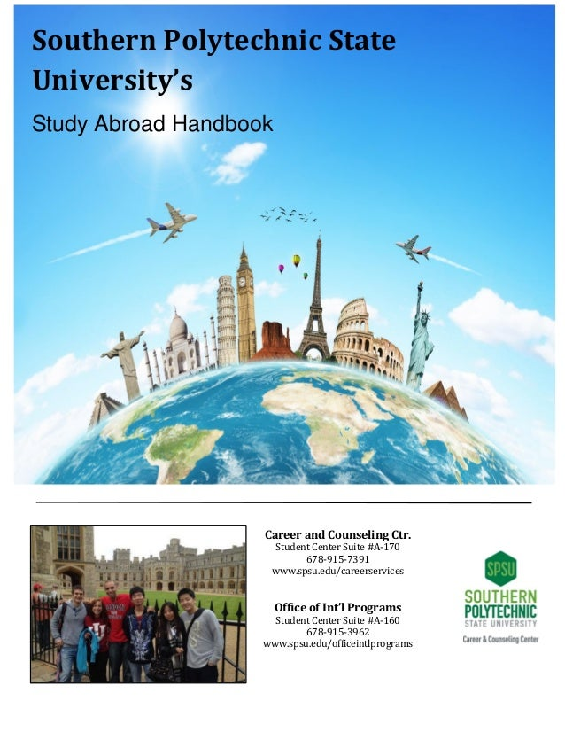 Southern Polytechnic State University's Study Abroad Handbook Career and Counseling Ctr. Student Center Suite #A-170 678-9...