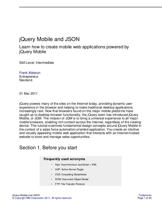 jQuery Mobile and JSON      Learn how to create mobile web applications powered by      jQuery Mobile      Skill Level: In...