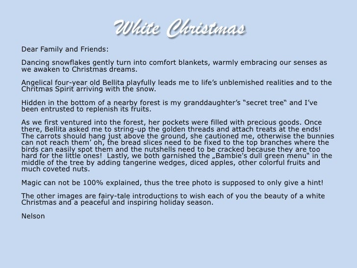 White Christmas <br />Dear Family and Friends:  Dancing snowflakes gently turn into comfort blankets, warmly embracing our...