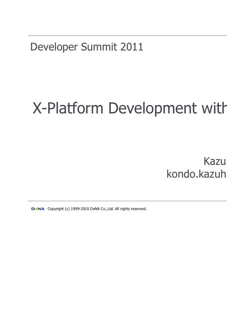 Developer Summit 2011X-Platform Development with ngCore                                                                   ...