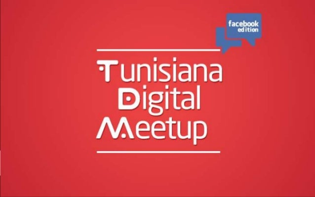 Tunisiana Digital MeetupFacebook Edition