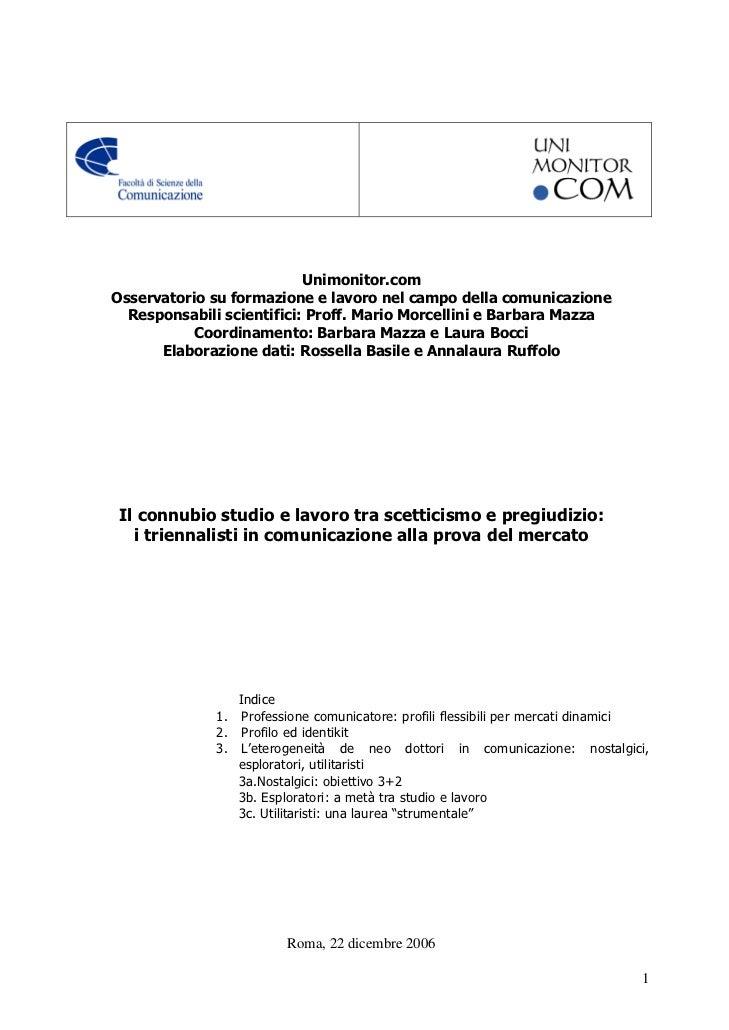 Unimonitor.com Osservatorio su formazione e lavoro nel campo della comunicazione   Responsabili scientifici: Proff. Mario ...