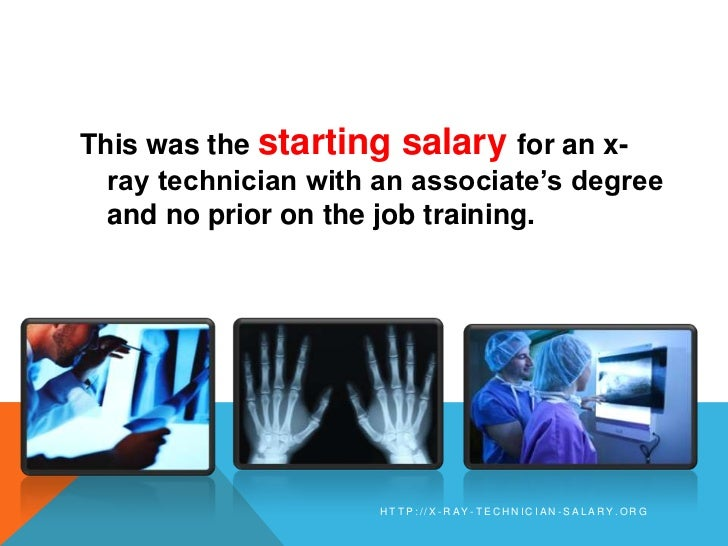 org 4 this was the starting salary for an x ray technician - X Ray Technologist Job Description