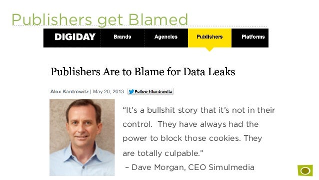 """Publishers get Blamed """"It's a bullshit story that it's not in their control. They have always had the power to block those..."""