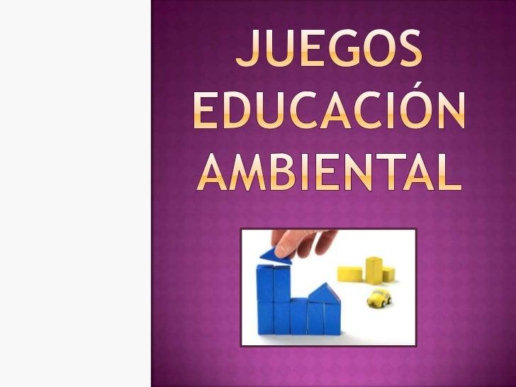 JUEGOS EDUCACIÓN AMBIENTAL<br />