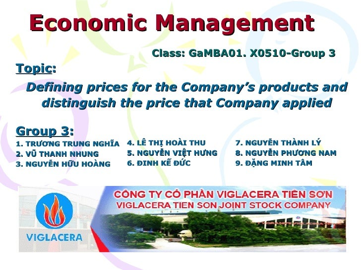 Economic Management Class: GaMBA01. X0510-Group 3 Topic :  Defining prices for the Company's products and distinguish the ...