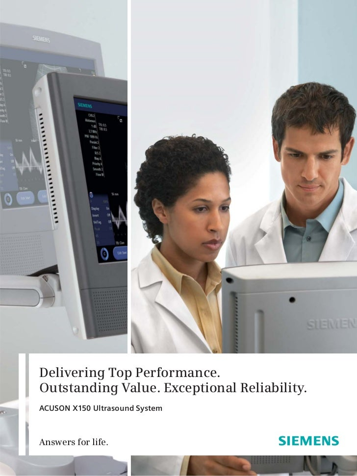 Delivering Top Performance.Outstanding Value. Exceptional Reliability.ACUSON X150 Ultrasound SystemAnswers for life.