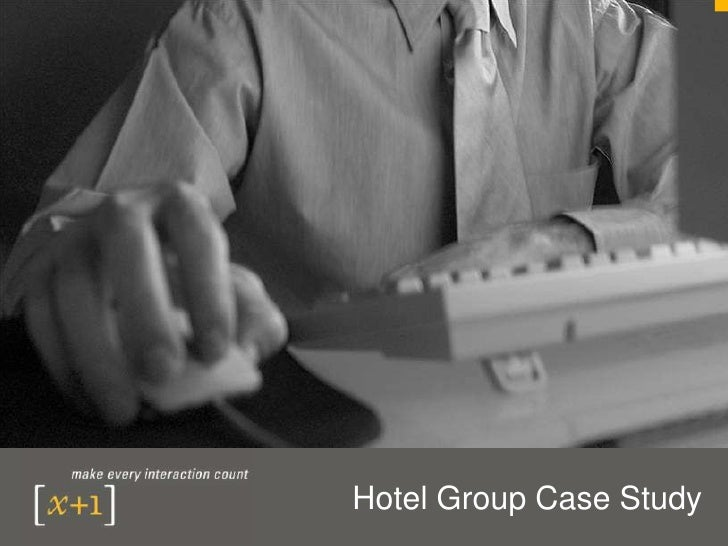 Hotel Group Case Study<br />