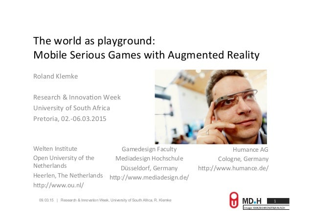 09.03.15 | Research & Innovation Week, University of South Africa, R. Klemke The  world  as  playground:   Mobile...