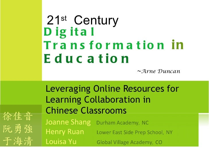 Leveraging Online Resources for Learning Collaboration in  Chinese Classrooms 21 st   Century Digital Transformation  in  ...