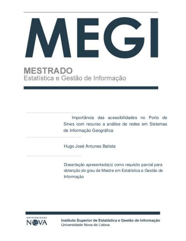 iii l TÍTULO Nome completo do Candidato Subtítulo Importância das acessibilidades no Porto de Sines com recurso a análise ...
