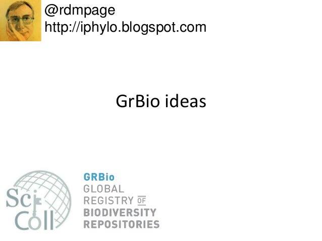 GrBio ideas @rdmpage http://iphylo.blogspot.com