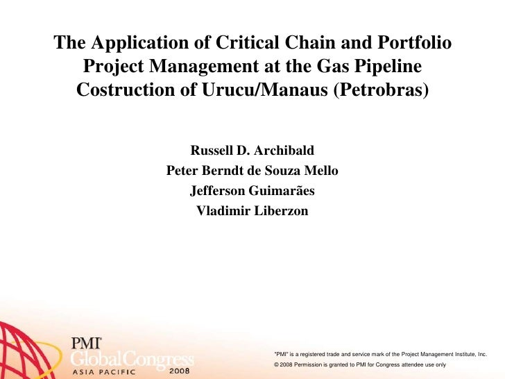 The Application of Critical Chain and Portfolio    Project Management at the Gas Pipeline   Costruction of Urucu/Manaus (P...
