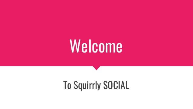 Welcome To Squirrly SOCIAL