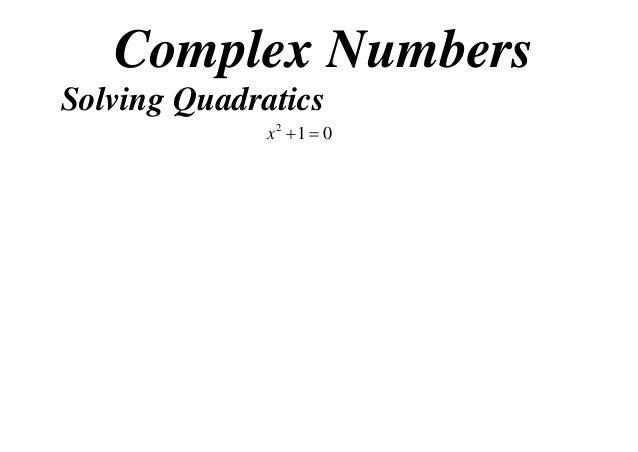Complex Numbers Solving Quadratics x2 1  0