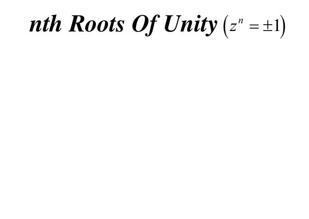 nth Roots Of Unity  z  n   1
