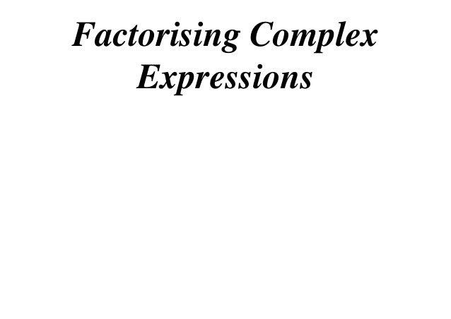 Factorising Complex Expressions