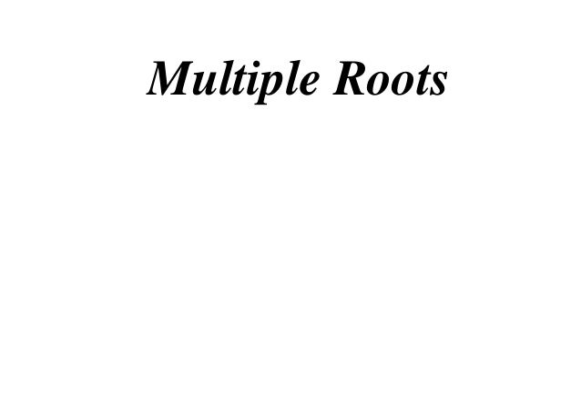 Multiple Roots