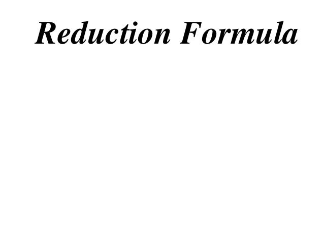 Reduction Formula