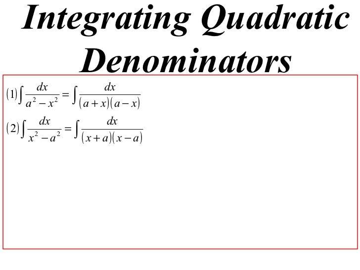Integrating Quadratic Denominators