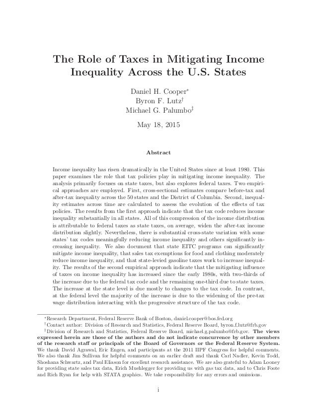 The Role of Taxes in Mitigating Income Inequality Across the U.S. States Daniel H. Cooper∗ Byron F. Lutz† Michael G. Palum...