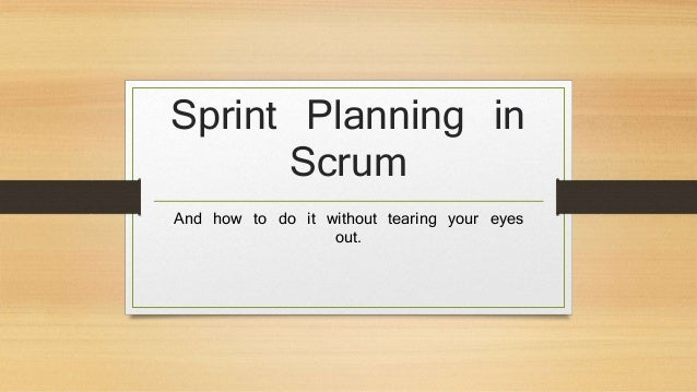 Sprint Planning in Scrum And how to do it without tearing your eyes out.