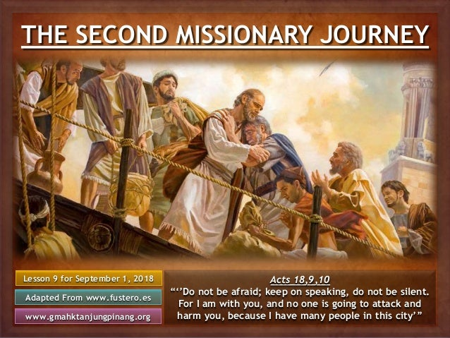 THE SECOND MISSIONARY JOURNEY Lesson 9 for September 1, 2018 Adapted From www.fustero.es www.gmahktanjungpinang.org Acts 1...