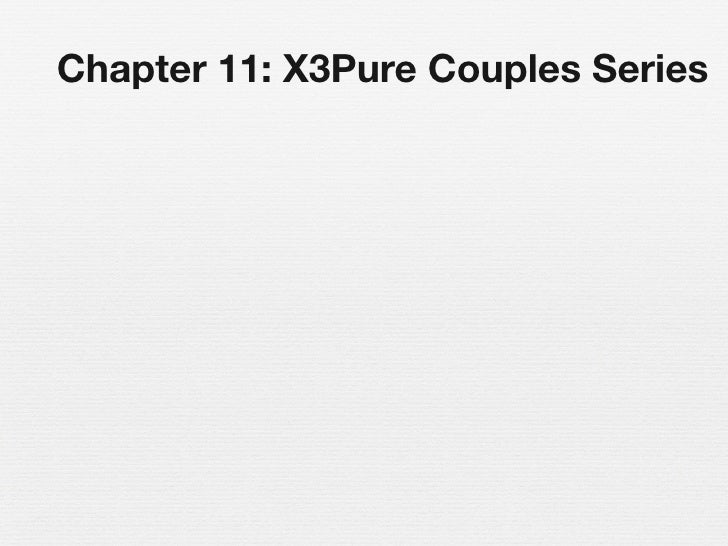 Chapter 11: X3Pure Couples Series