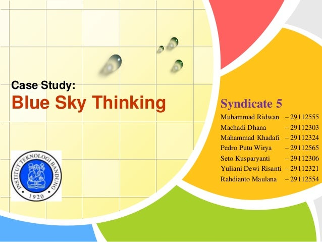 L/O/G/O Case Study: Blue Sky Thinking Syndicate 5 Muhammad Ridwan – 29112555 Machadi Dhana – 29112303 Mahammad Khadafi – 2...