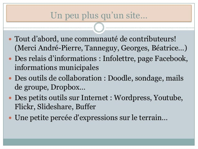 Un peu plus qu'un site…  Tout d'abord, une communauté de contributeurs! (Merci André-Pierre, Tanneguy, Georges, Béatrice…...