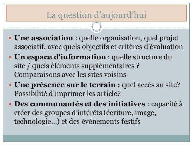 La question d'aujourd'hui  Une association : quelle organisation, quel projet associatif, avec quels objectifs et critère...